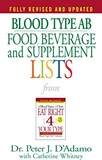 Blood Type AB Food, Beverage and Supplement Lists (Eat Right 4 Your Type)