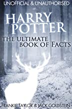 Harry Potter - The Ultimate Book of Facts: Over 200 amazing facts about the Harry Potter world!
