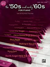 Greatest Hits -- The '50s and Early '60s for Piano: Over 50 Pop Music Favorites (Piano/Vocal/Guitar)