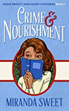 Crime and Nourishment: A Cozy Mystery Novel (Angie Prouty Nantucket Cozy Mysteries Book 1)