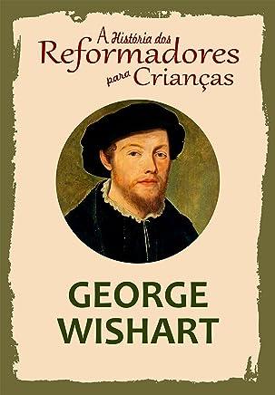 Coleção – A História dos Reformadores para Crianças: George Wishart