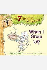 When I Grow Up: Habit 2 Kindle Edition
