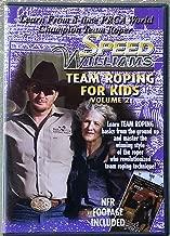 Speed Williams Team Roping for Kids DVD Volume 2