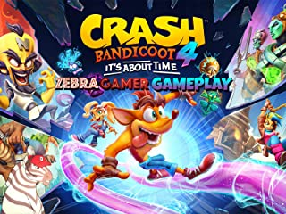 Clip: Crash Bandicoot 4: It's About Time Gameplay - Zebra Gamer