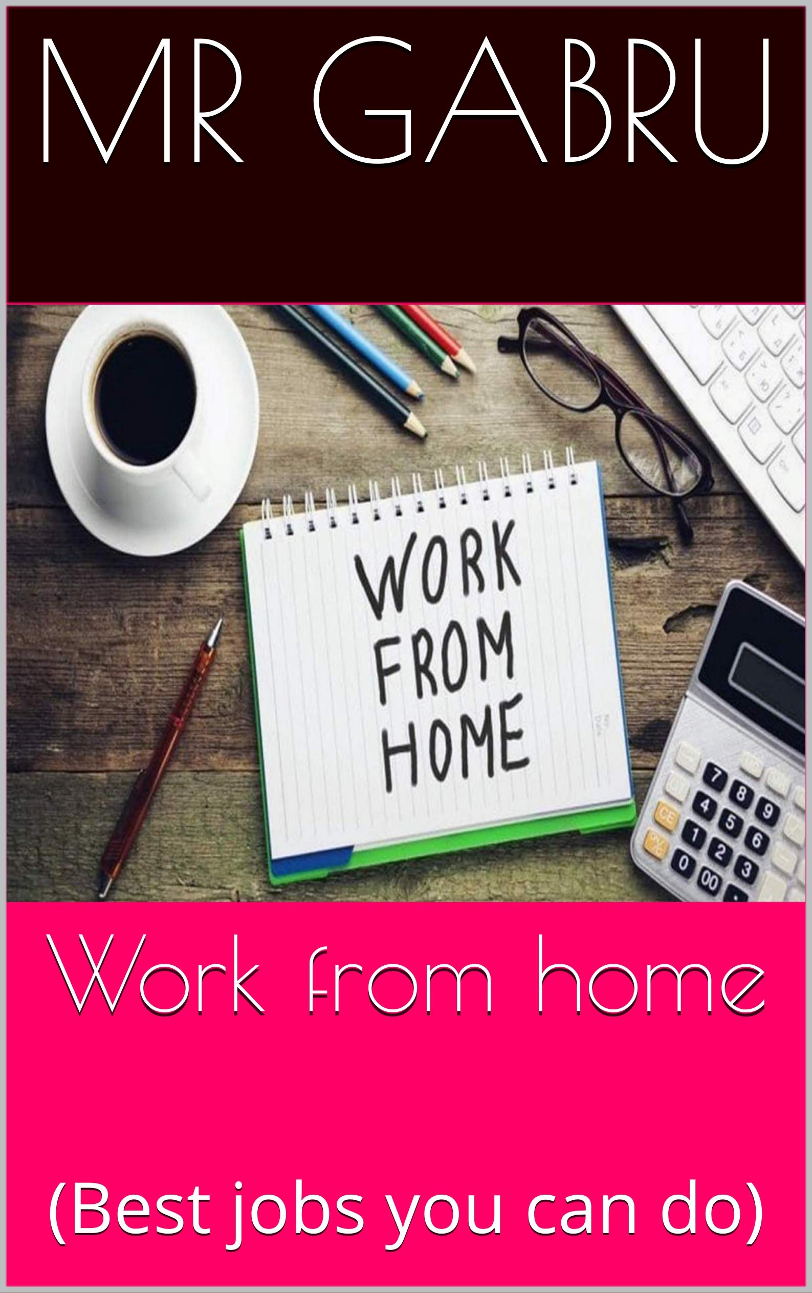 Work from home: (Best jobs you can do)