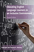 Educating English Language Learners in an Inclusive Environment: Second Edition