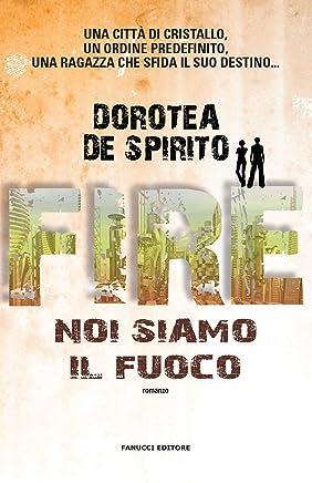 Fire. Noi siamo il fuoco (Fanucci Editore)