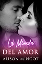 La Mirada del Amor - Cuando Accidentalmente te Enamoras de tu Jefe (Spanish Edition)