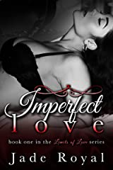 Imperfect Love: Book 1 (Limits of Love Series 2) Kindle Edition