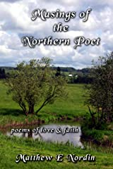 Musings of the Northern Poet: poems of love and faith Kindle Edition