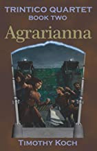 Agrarianna - Book Two of the Trintco Quartet