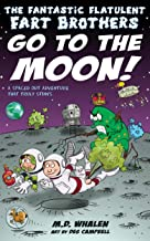 The Fantastic Flatulent Fart Brothers Go to the Moon!: A Spaced Out Comedy SciFi Adventure that Truly Stinks; US edition