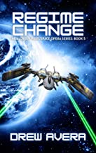 REGIME CHANGE: THE ALORIAN WARS SPACE OPERA SERIES (English Edition)