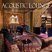 Acoustic Lounge: The Carpenters Hits in Relax Mode