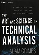 Scritto da Adam Grimes: The Art and Science of Technical Analysis ...