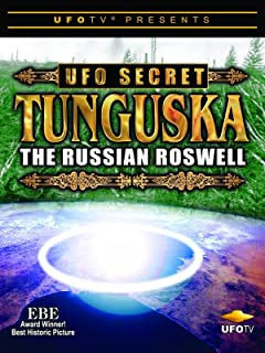 UFOTV Presents: UFO Secret - Tunguska the Russian Roswell