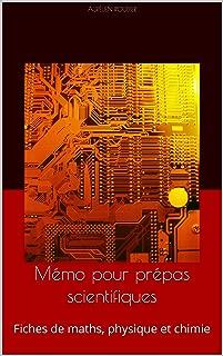 Mémo pour prépas scientifiques: Fiches de maths, physique et chimie (French Edition)