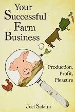 Your Successful Farm Business: Production, Profit, Pleasure