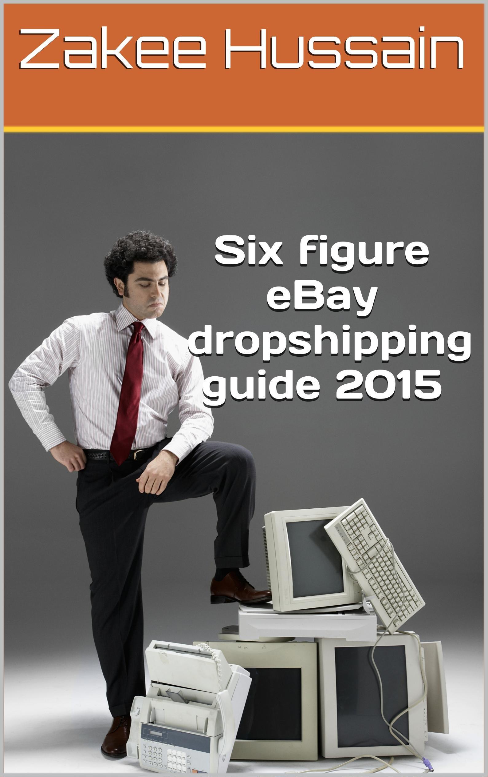 Six figure eBay dropshipping guide 2015