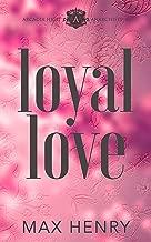 Loyal Love: A High School Bully Romance Series (Arcadia High Anarchists Book 4)