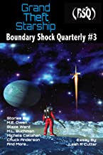 Grand Theft Starship: Boundary Shock Quarterly #3