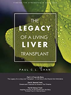 The Legacy Of A Living Liver Transplant: Finding The Strengths In Your Fear (English Edition)