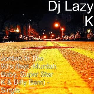 Jordan In The 90's (feat. Murdah Baby, Super Star K & Billy Bam) - Single [Explicit]