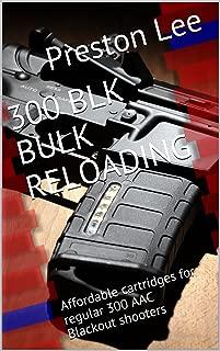 300 BLK Bulk Reloading: Affordable cartridges for regular 300 AAC Blackout shooters