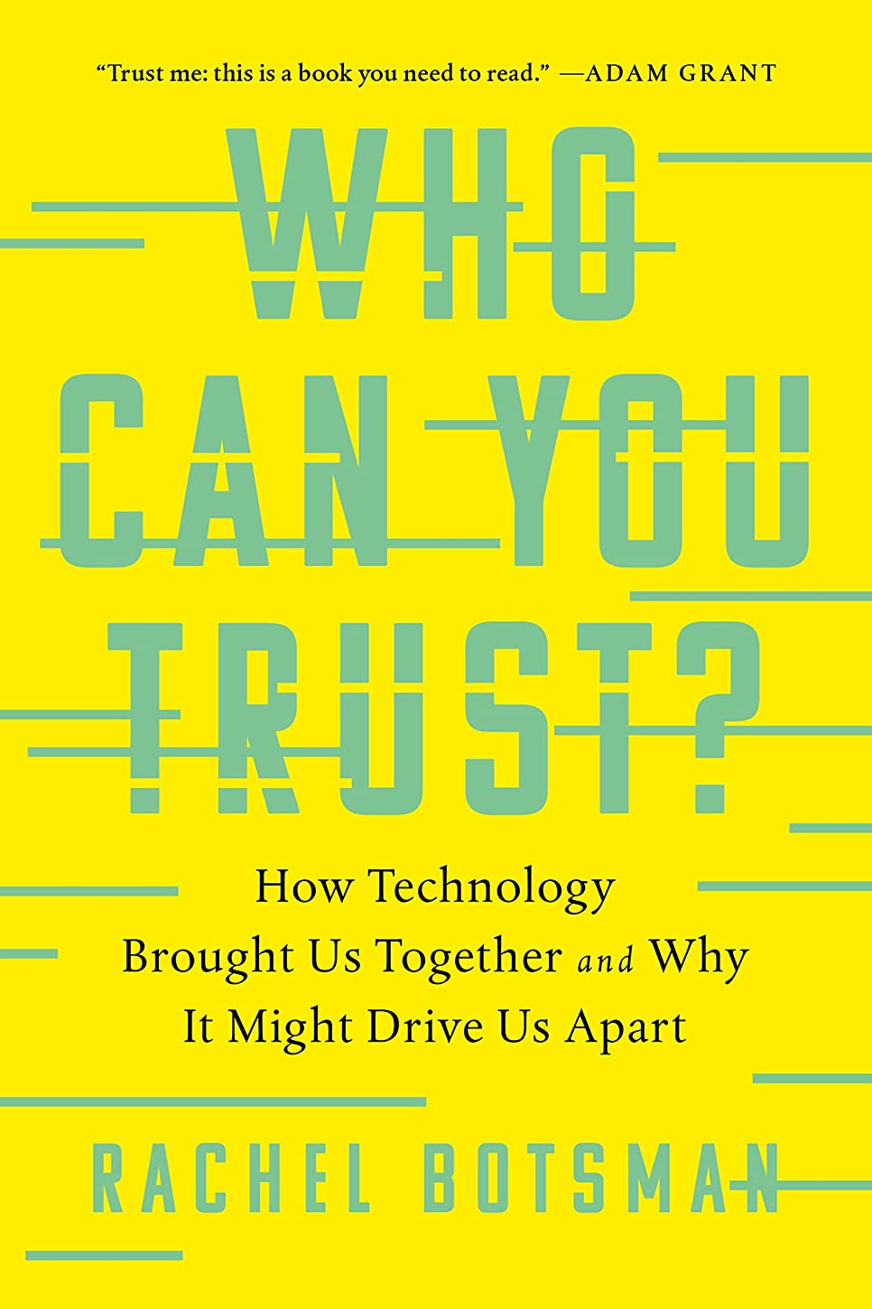快い剥ぎ取る糞Who Can You Trust?: How Technology Brought Us Together and Why It Might Drive Us Apart (English Edition)