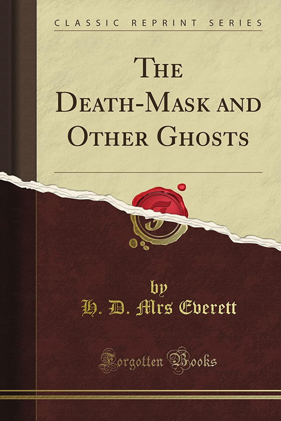 ホイットニーライン絶壁The Death-Mask and Other Ghosts (Classic Reprint)