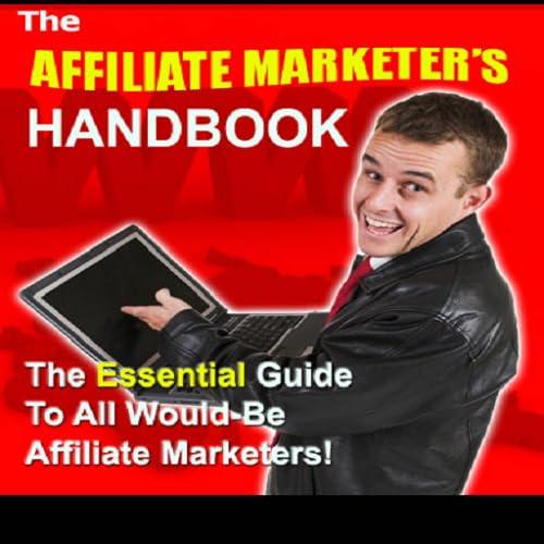 The Affiliate Marketers Handbook