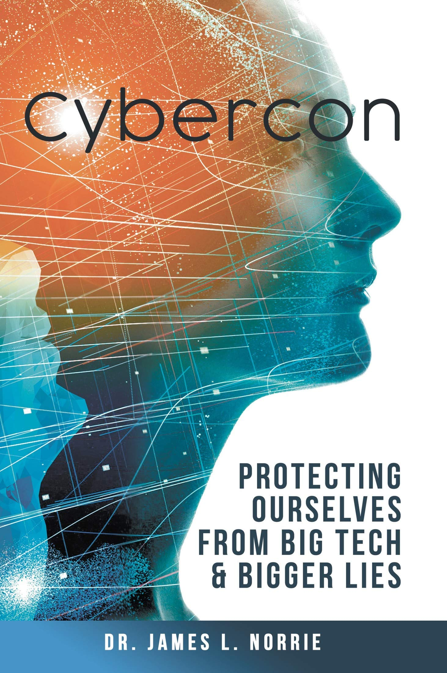 Image OfCybercon: Protecting Ourselves From Big Tech & Bigger Lies (English Edition)