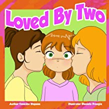 Loved By Two: Same sex parenting book (Children Chat Book Series)