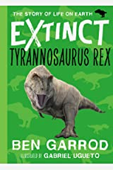 Tyrannosaurus Rex (Extinct - The Story of Life on Earth Book 5) Kindle Edition