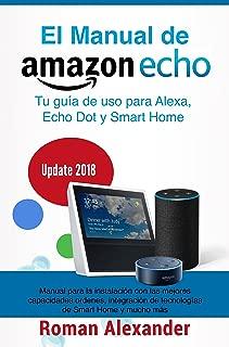 Manual de Amazon Echo: Tu guía de uso para Alexa, Echo Dot y Smart Home (Sistema Smart Home nº 1) (Spanish Edition)
