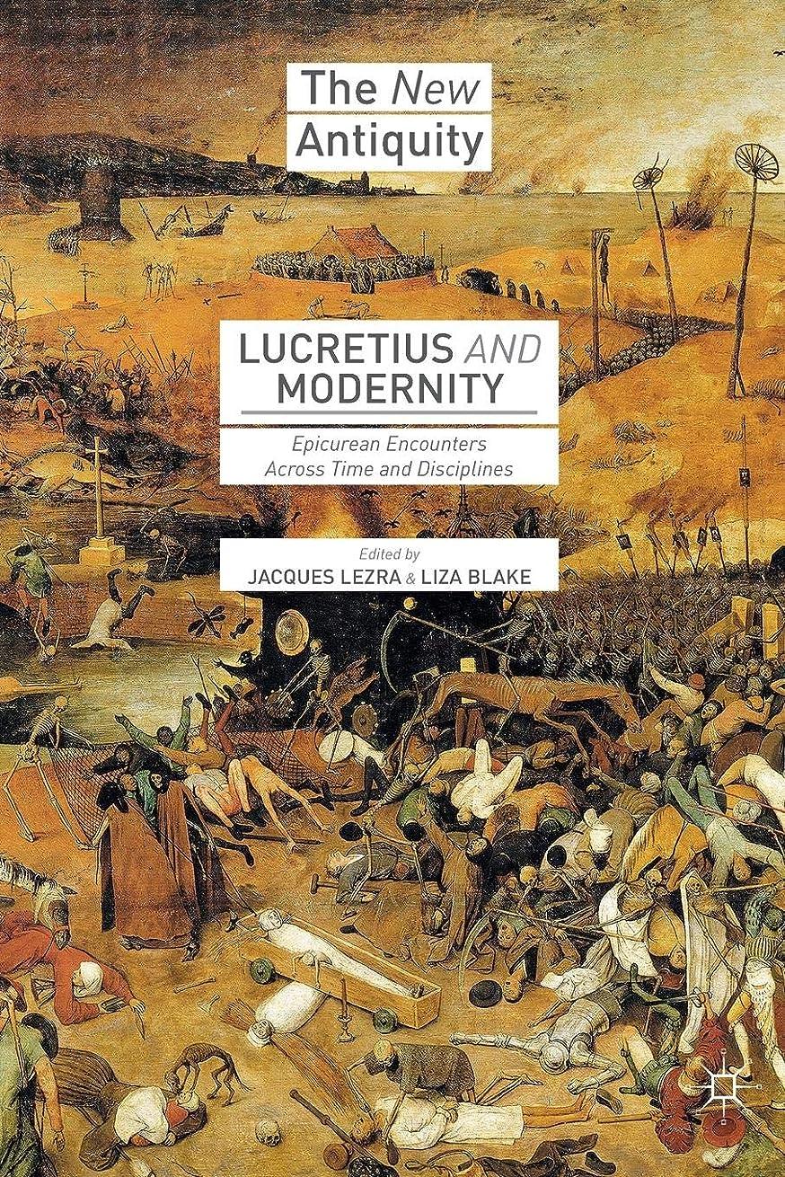 それからソーシャルパラナ川Lucretius and Modernity: Epicurean Encounters Across Time and Disciplines (The New Antiquity)