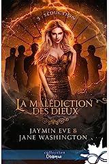 Séduction: La malédiction des Dieux, T3 Format Kindle