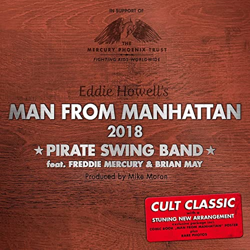 Man From Manhattan 2018 Feat Freddie Mercury Eddie Howell Brian May Extended Mix By Pirate Swing Band On Amazon Music Amazon Com