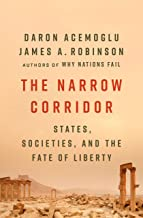 The Narrow Corridor: States, Societies, and the Fate of Liberty