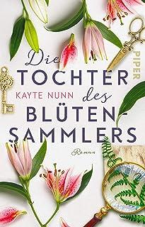Die Tochter des Blütensammlers: Roman (German Edition)