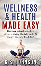 Wellness & Health Made Easy: Discover natural remedies, stress-relieving lifestyle hacks & energy-boosting food; fast