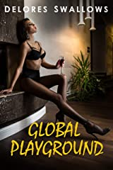 Global Playground: A Hot Wife Sharing Novel (Take My Wife Book 3) Kindle Edition