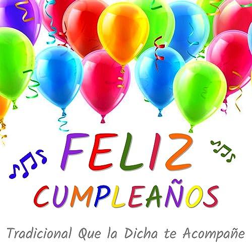 Feliz Cumpleaños Tradicional Que La Dicha Te Acompañe by ...
