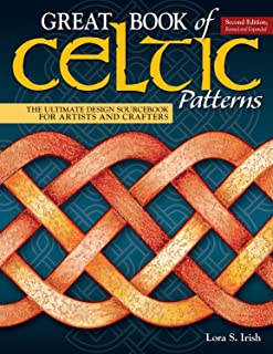Great Book of Celtic Patterns, Second Edition, Revised and Expanded: The Ultimate Design Sourcebook for Artists and Crafters (Fox Chapel Publishing) 200 Original Patterns with Celtic Braids & Knots