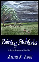 Raining Pitchforks: Based on a True Story