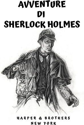 AVVENTURE DI SHERLOCK HOLMES (tradotto) (illustrato)