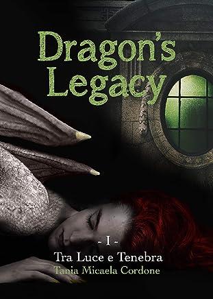 Dragons Legacy. Tra Luce e Tenebra