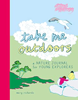 Take Me Outdoors: A Nature Journal for Young Explorers