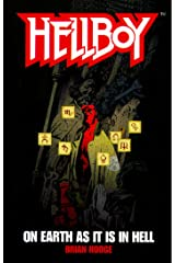 On Earth As It Is In Hell: A Hellboy Novel Kindle Edition