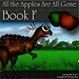 All the Apples Are All Gone - Book F